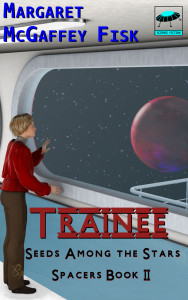 Trainee (Seeds Among the Stars, Book 2) - Click for more information